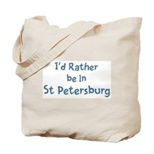 Rather be in St Petersburg Tote Bag