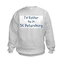 Rather be in St Petersburg Sweatshirt