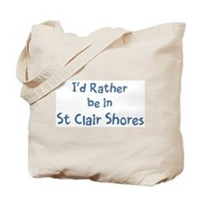 Rather be in St Clair Shores Tote Bag