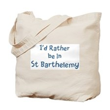Rather be in St Barthelemy Tote Bag