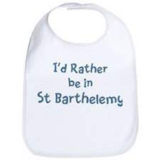 Rather be in St Barthelemy Bib