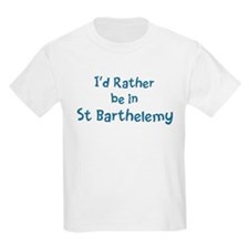 Rather be in St Barthelemy T-Shirt