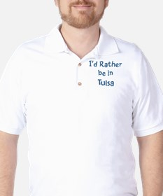 Rather be in Tulsa T-Shirt