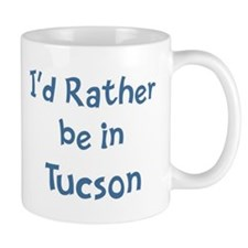 Rather be in Tucson Mug