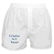 Rather be in Tucson Boxer Shorts
