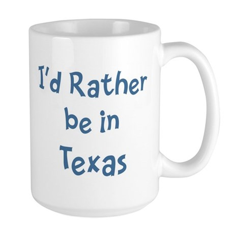 Rather be in Texas Large Mug