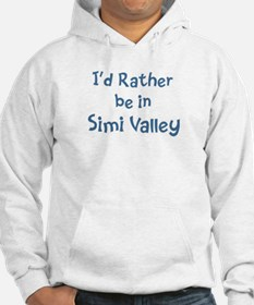 Rather be in Simi Valley Hoodie