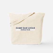 Cabo San Lucas drinking team Tote Bag