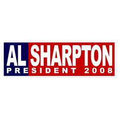 Al Sharpton President 2008 (bumper sticker)