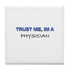 Trust Me I'm a Physician Tile Coaster