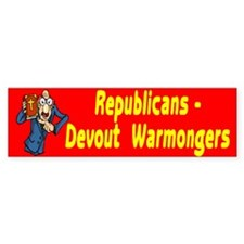 Republicans Devout Warmongers Bumper Bumper Sticker