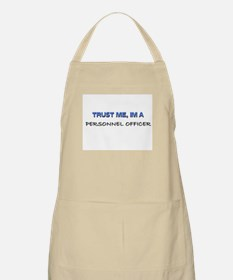 Trust Me I'm a Personnel Officer BBQ Apron