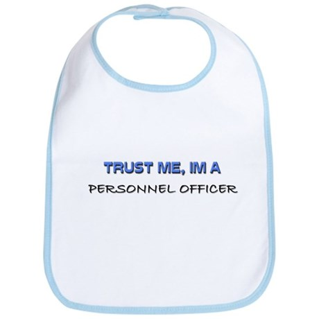 Trust Me I'm a Personnel Officer Bib