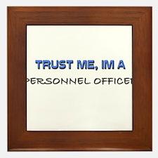 Trust Me I'm a Personnel Officer Framed Tile