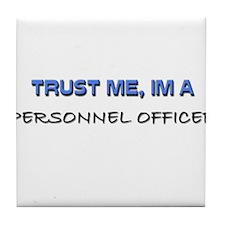 Trust Me I'm a Personnel Officer Tile Coaster