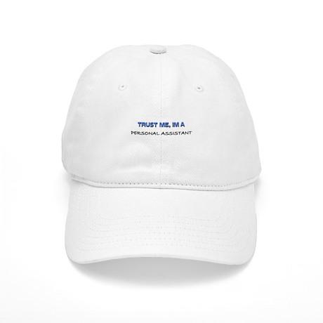 Trust Me I'm a Personal Assistant Cap