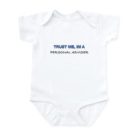 Trust Me I'm a Personal Adviser Infant Bodysuit