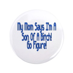 """My Mom Says 3.5"""" Button (100 pack)"""