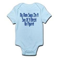 My Mom Says Infant Bodysuit