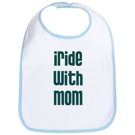 I Ride with Mom - Bib