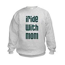 I Ride with Mom - Sweatshirt