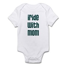 I Ride with Mom - Infant Bodysuit