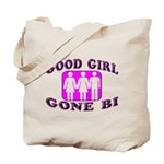 Good Girl Gone Bi Tote Bag
