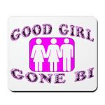 Good Girl Gone Bi Mousepad