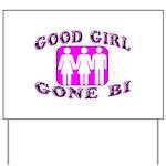 Good Girl Gone Bi Yard Sign