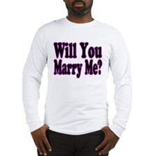 Will You Marry Me? Hers Long Sleeve T-Shirt