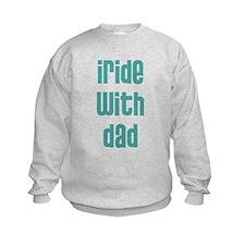 I Ride with Dad - Sweatshirt