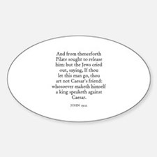 JOHN 19:12 Oval Decal
