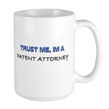 Trust Me I'm a Patent Attorney Mug