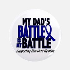 "My Battle Too 1 BLUE (Dad) 3.5"" Button"