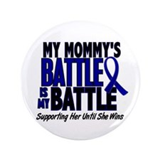 """My Battle Too 1 BLUE (Mommy) 3.5"""" Button"""
