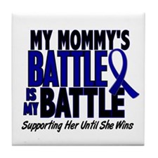 My Battle Too 1 BLUE (Mommy) Tile Coaster