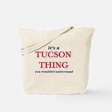 It's a Tucson Arizona thing, you woul Tote Bag