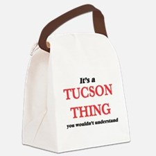It's a Tucson Arizona thing, Canvas Lunch Bag