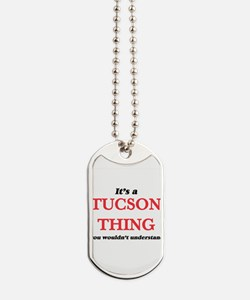 It's a Tucson Arizona thing, you woul Dog Tags