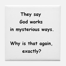 They say God works in mysterious ways. Tile Coaste