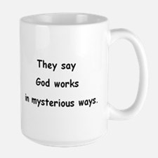 They say God works in mysterious ways. Mug