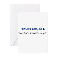 Trust Me I'm a Paleoclimatologist Greeting Cards (
