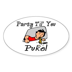 Party Til' You Puke Oval Decal