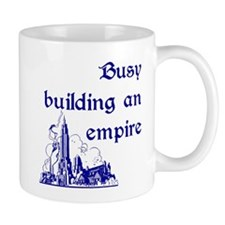Busy building an empire Mug