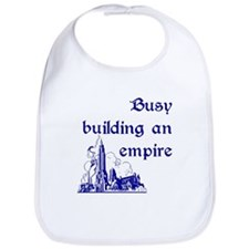 Busy building an empire Bib