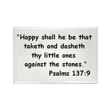 """""""Happy shall he be that taketh and dasheth..."""