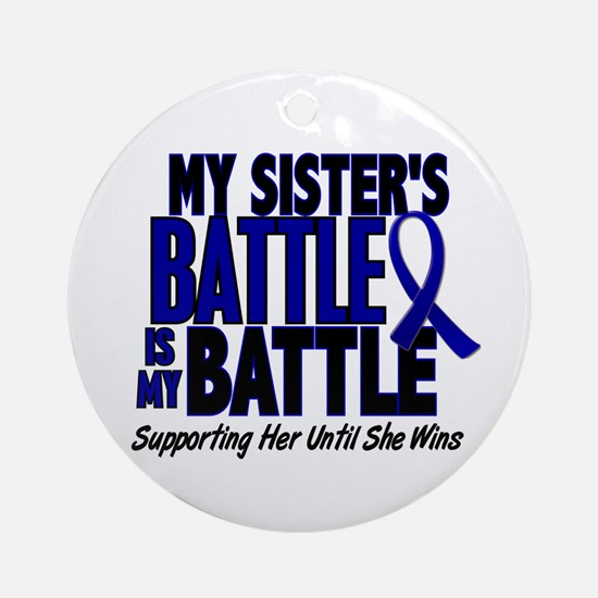 My Battle Too 1 BLUE (Sister) Ornament (Round)