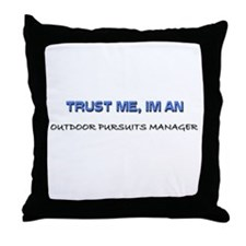 Trust Me I'm an Outdoor Pursuits Manager Throw Pil