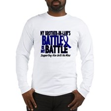 My Battle Too 1 BLUE (Brother-In-Law) Long Sleeve