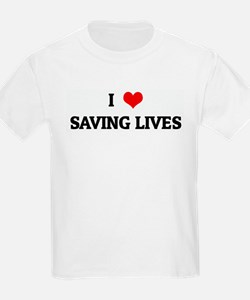 I Love SAVING LIVES T-Shirt